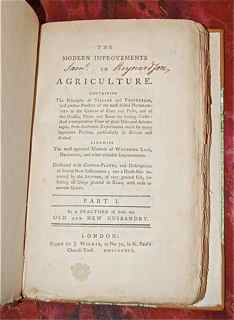 The Modern Improvements in Agriculture Containing the Principles of Tillage and Vegetation, and present Practice of the most skilful Husbandmen in the Culture of Corn and Pulse, and of the Grasses, Plants, and Roots for feeding Cattle: And a comparative V