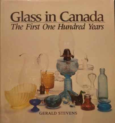 Glass in Canada: The First One Hundred Years.
