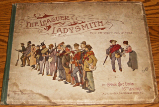 The Leaguer at Ladysmith, Nov. 2nd 1899 to Feb. 28th 1900.