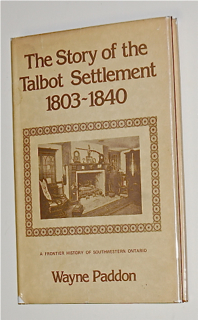 The Story of the Talbot Settlement 1803- 1840. ...