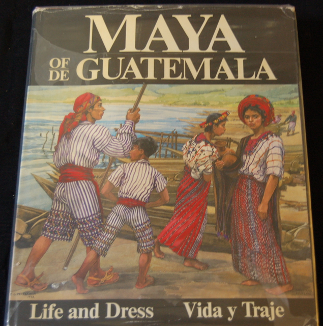 Maya of/ de Guatemala. Life and Dress/ Vida y Tr...