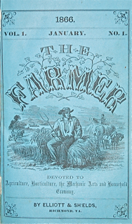 The Farmer. Devoted to Agriculture, Horticulture, the Mechanic Arts and Household Economy