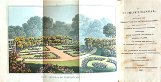 The Florists' Manual, or, Hints for the Construction of a Gay Flower-Garden; with Directions for Preventing the Depredations of Insects, Observations on the Treatment and Growth of Bulbous Plants, Curious Facts Respecting Their Management, and Direction f