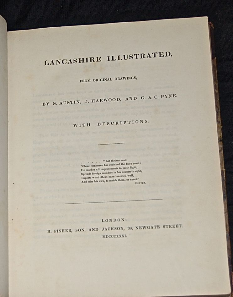 Lancashire Illustrated in a Series of Views. Views of Lancashire. Towns, Public Buildings, Streets, Docks, Churches, Antiquities, Abbeys, Castles, Seats of the Nobility.