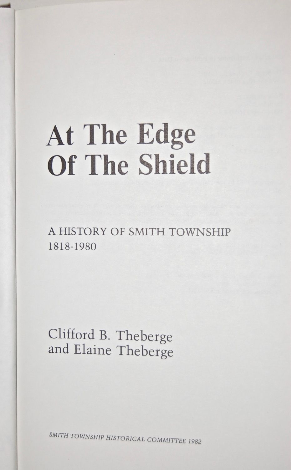 The Edge of the Shield, A History of the Township of Smith 1818-1980.
