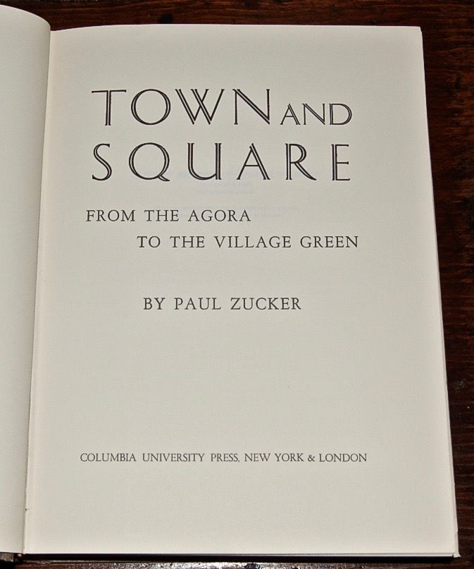 Town and Square: from the Agora to the Village Green.