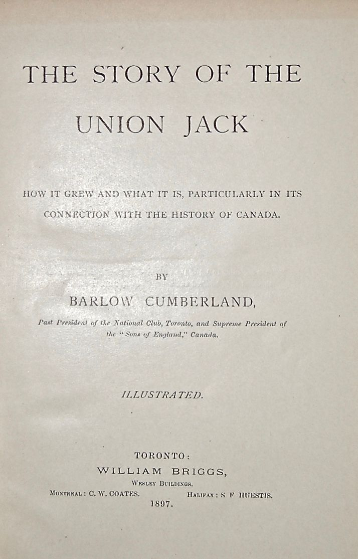 The Story of the Union Jack, How It Grew and What It Is, Particularly in Its Connection with the History of Canada.