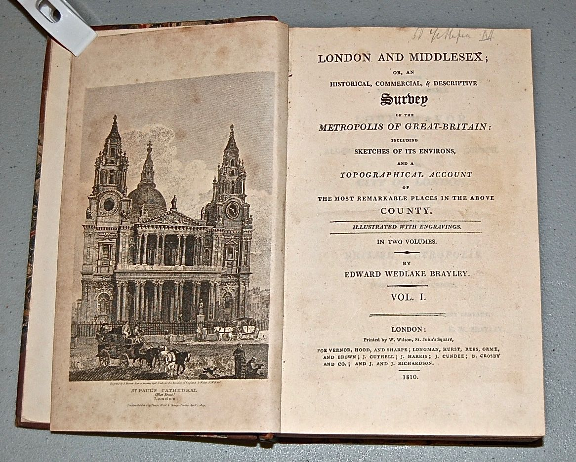 London and Middldesex; or, an Historical, Commercial, & Descriptive Survey of the Metropolis of Great-Britain: including Sketches of Its Environs, and a Topographical Account of the Most Remarkable Places in the above County.