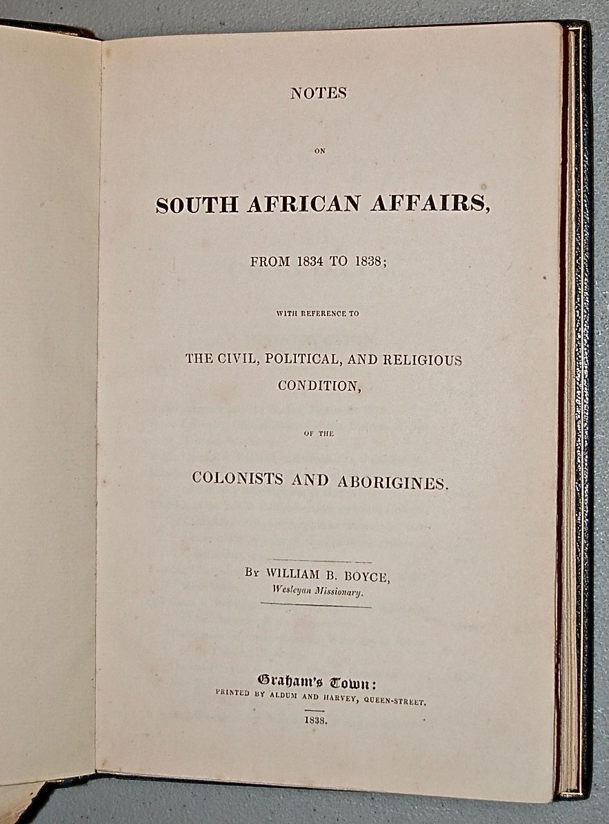 Notes on South African Affairs from 1834 to 1838; with reference to the civil, political, and religious Condition, of the Colonists and Aborigines.