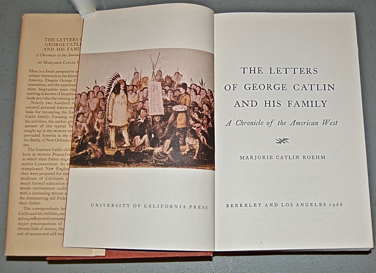 The Letters of George Catlin and His Family. A Chronicle of the American West.