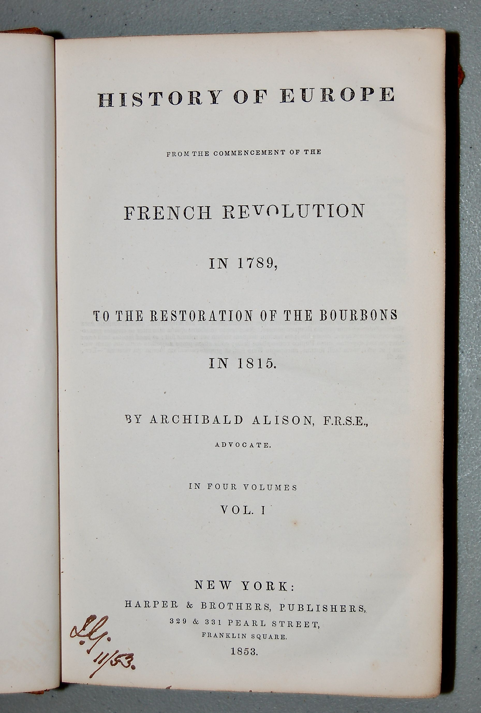 History of Europe from the Commencement of the French Revolution in 1789, to the Restoration of the Bourbons in 1815.