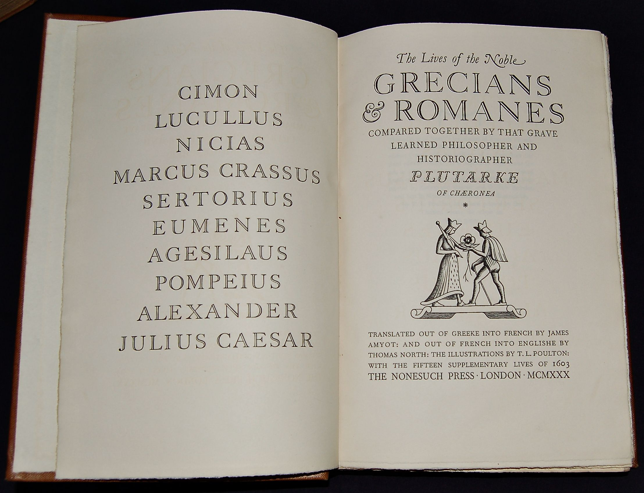 The Lives of the Noble Grecians & Romanes Compared together by that Grave Learned Philosopher and Historiographer Plutarke of Chaeronea [Plutarch's Lives]. Nonesuch Press