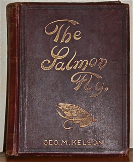 The Salmon Fly: How to Dress It and How to Use I...