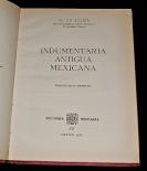 Indumentaria Antigua Mexicana.
