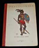Precolombia. Introduccion al Estudio del Indigen...