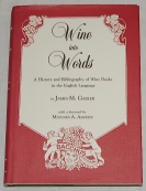 Wine into Words. A History and Bibliography of W...