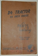 Parts Catalog. D4 Tractor, 44 Inch Grade. Serial...
